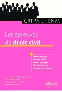 Les épreuves de droit civil au CRFPA et à l'ENM - Anne-Valérie Le Fur |