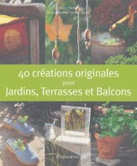 Anne Valéry - 40 Créations originales pour Jardins, Terrasses et Balcons.