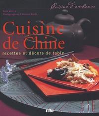 Anne Valéry et Antoine Rozès - Cuisine de Chine - Recettes et décors de table.