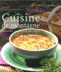 Anne Valéry et Antoine Rozès - Cuisine de montagne - Recettes et décors de table.