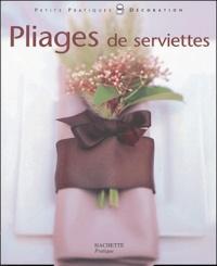 Pliages de serviettes- Pliages de serviettes et décors pour toutes les tables - Anne Valéry |