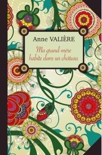 Anne Valière - Ma grand-mère habite dans un château.