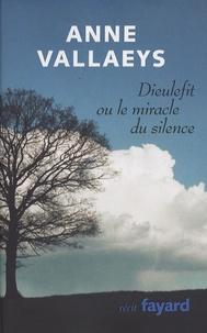 Anne Vallaeys - Dieulefit ou le miracle du silence.