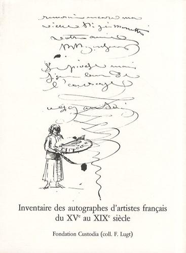 Anne Van der Jagt - Inventaire des autographes d'artistes français du XVe au XIXe siècle.