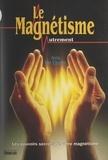 Anne Van Eiszner et Michel Grancher - Le magnétisme autrement - Les pouvoirs secrets de votre magnétisme.