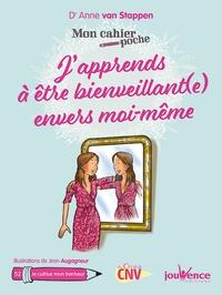 Anne Van Stappen - J'apprends à être bienveillant(e) envers moi-même.