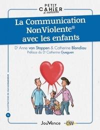Anne Van Stappen et Catherine Blondiau - La Communication Non Violente avec les enfants.