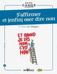 Anne Van Stappen - S'affirmer et (enfin) oser dire non.