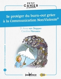 Anne Van Stappen et Caroline Hanssens - Se protéger du burn-out grâce à la Communication NonViolente.