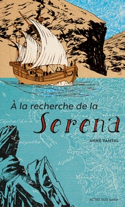 Anne Vantal - A la recherche de la Serena.