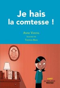 Anne Vantal et Thomas Baas - Je hais la comtesse !.