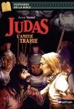 Anne Vantal - Judas - L'amitié trahie.