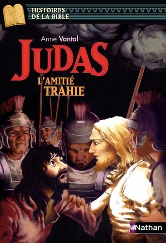 Judas. L'amitié trahie