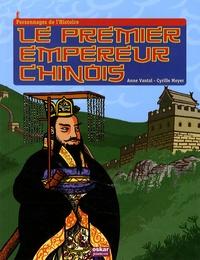 Anne Vantal et Cyrille Meyer - Le premier empereur chinois.