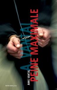 Anne Vantal - Peine maximale.