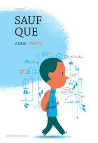 Anne Vantal - Sauf que.