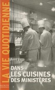 Anne Vega - Dans les cuisines des ministères.