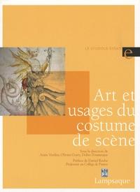 Anne Verdier et Olivier Goetz - Art et usages du costume de scène.