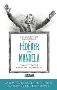Rhonealpesinfo.fr Fédérer comme Mandela - Comment obtenir adhésion et engagement Image