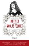 Anne Vermès - Motiver comme Nicolas Fouquet - Comment développer ses hauts potentiels ?.