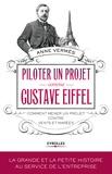 Anne Vermès - Piloter un projet comme Gustave Eiffel - Comment mener un projet contre vents et marées.