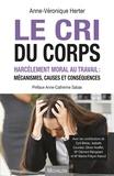 Anne-Véronique Herter - Le cri du corps - Harcèlement moral au travail : mécanismes, causes et conséquences.