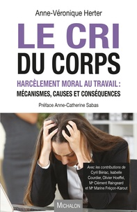 Le cri du corps - Harcèlement moral au travail : mécanismes, causes et conséquences.pdf