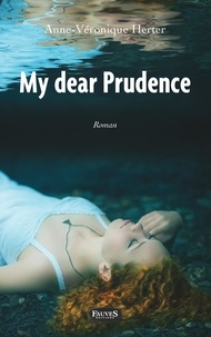 Anne-Véronique Herter - My dear Prudence.