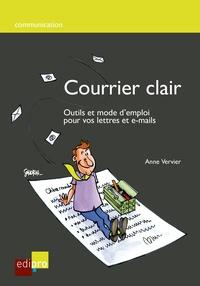 Anne Vervier et Jacques Sondron - Courrier clair - Outils et mode d'emploi pour vos lettres et e-mails.