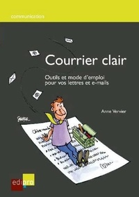 Courrier clair- Outils et mode d'emploi pour vos lettres et e-mails - Anne Vervier |