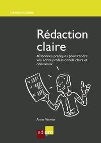 Anne Vervier - Rédaction claire - 40 bonnes pratiques pour rendre vos écrits professionnels clairs et conviviaux.