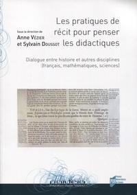 Anne Vézier et Sylvain Doussot - Les pratiques de récit pour penser les didactiques - Dialogue entre histoire et autres disciplines (français, mathématiques, sciences).