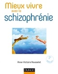 Anne-Victoire Rousselet - Mieux vivre avec la schizophrénie - 2e éd..