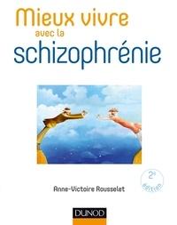 Anne-Victoire Rousselet - Mieux vivre avec la schizophrénie.