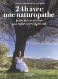 Anne-Victoria Fargepallet-Chansigaud - 24h avec une naturopathe - Les bons gestes au quotidien pour améliorer votre capital santé.