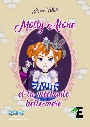 Anne Vidal - Molly Alone et la méchante belle-mère.