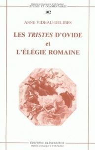 Anne Videau-Delibes - Les Tristes d'Ovide et l'élégie romaine : une poetique de la rupture.