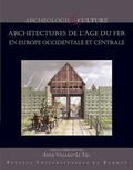 Anne Villard-Le Tiec - Architectures de l'âge du Fer en Europe occidentale et centrale - Actes du 40e colloque international de l'AFEAF, Rennes, du 4 au 7 mai 2016.