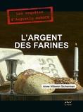 Anne Villemin-Sicherman - L'argent des farines.