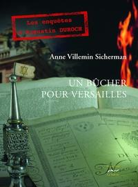 Anne Villemin-Sicherman - Un bûcher pour Versailles.