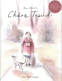 Anne Villeneuve - Chère Traudi - D'après les souvenirs d'enfance de Kees Vanderheyden.