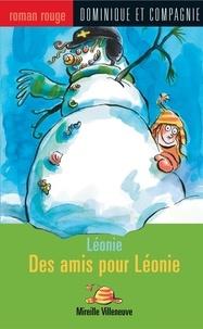 Anne Villeneuve et Mireille Villeneuve - Des amis pour Léonie.