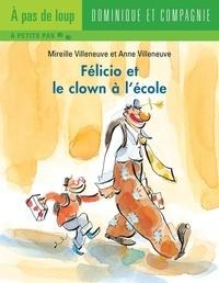 Anne Villeneuve et Mireille Villeneuve - Félicio  : Félicio et le clown à l'école.