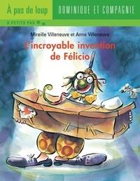 Anne Villeneuve et Mireille Villeneuve - Félicio  : L'incroyable invention de Félicio.