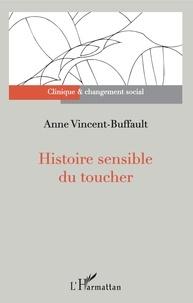 Anne Vincent-Buffault - Histoire sensible du toucher.