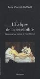Anne Vincent-Buffault - L'Eclipse de la sensibilité - Eléments d'une histoire de l'indifférence.