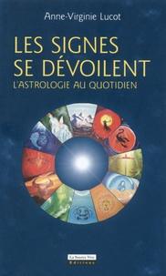 Anne-Virginie Lucot - Quand les signes nous parlent - L'astrologie au quotidien.
