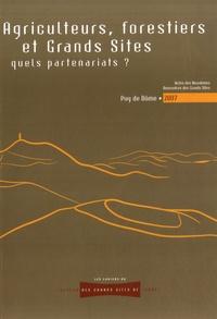 Anne Vourc'h - Agriculteurs, forestiers et grands sites : quels partenariats ? - Actes des neuvièmes Rencontres des Grands Sites, 11 et 12 octobre 2007, Puy-de-Dôme.