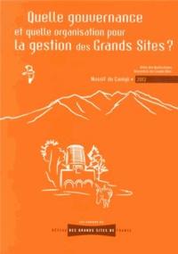 Anne Vourc'h - Quelle gouvernance et quelle organisation pour la gestion des grands sites ? - Actes des quatorzièmes Rencontres des Grands Sites.