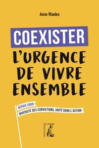 Anne Waeles - Coexister - L'urgence de vivre ensemble.
